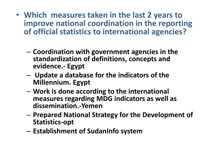 Which  measures taken in the last 2 years to improve national coordination in the reporting of official statistics to international agencies?