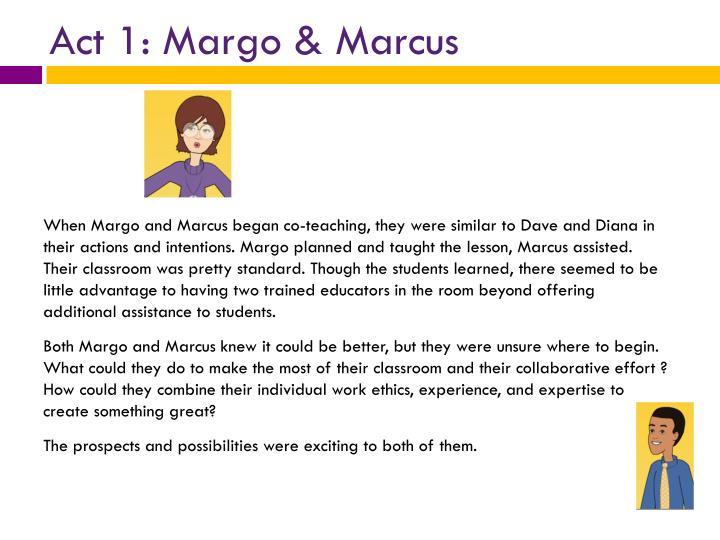 Act 1: Margo & Marcus