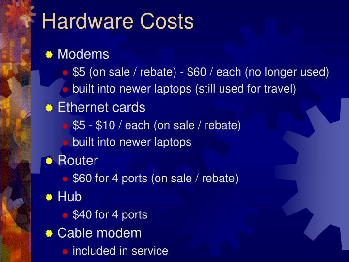 Hardware Costs