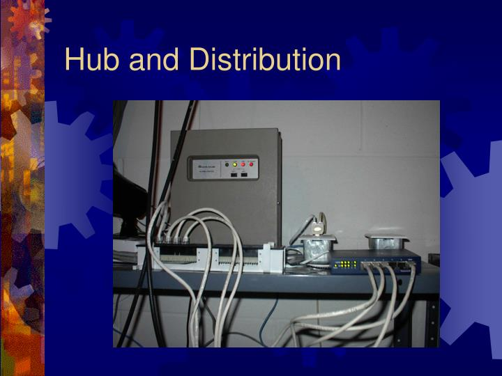 Hub and Distribution