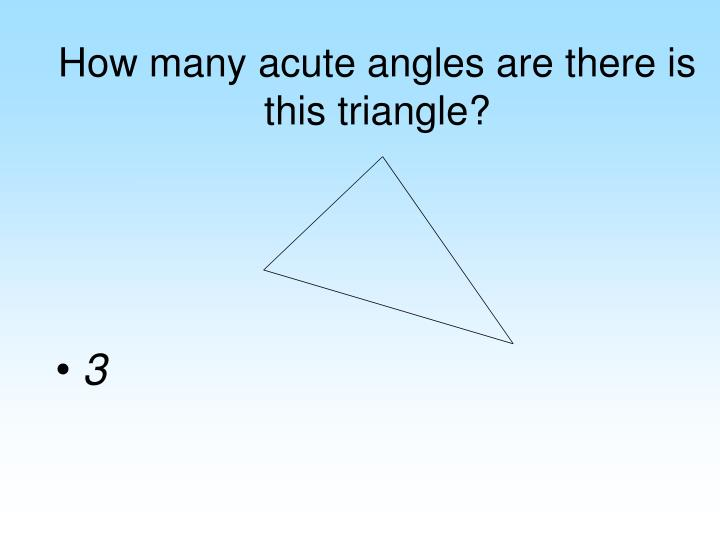 How many acute angles are there is this triangle?