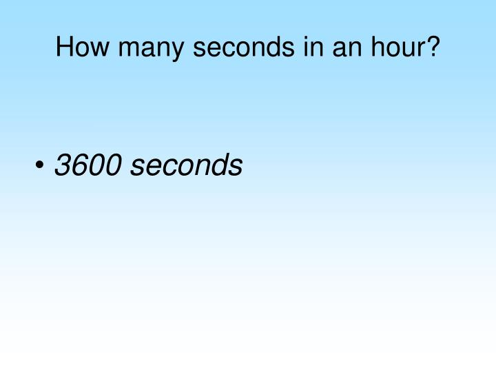 How many seconds in an hour