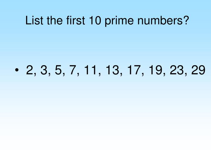 List the first 10 prime numbers?