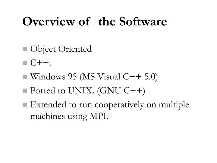 Overview of  the Software