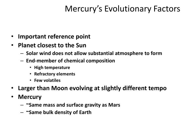 Mercury's Evolutionary Factors