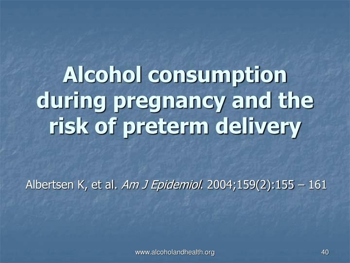 Alcohol consumption during pregnancy and the risk of preterm delivery