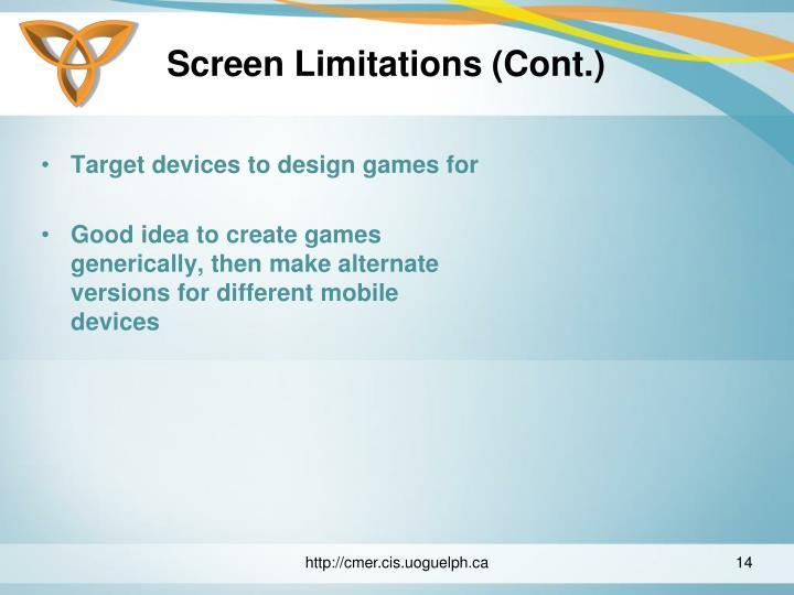 Screen Limitations (Cont.)