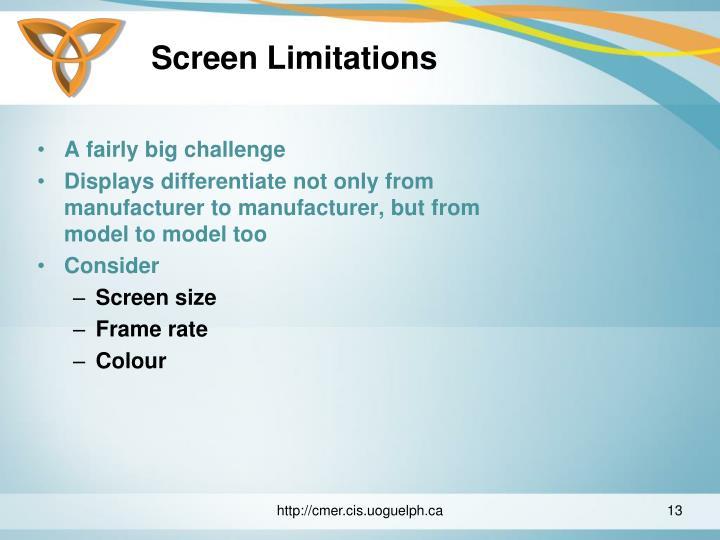 Screen Limitations