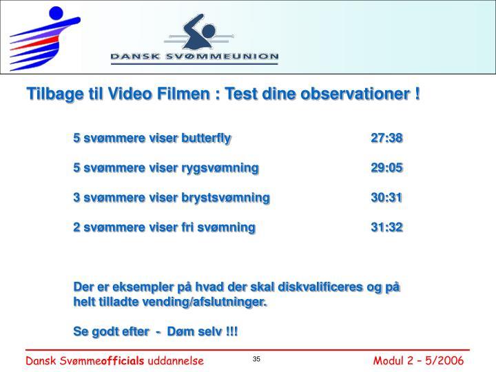 Tilbage til Video Filmen : Test dine observationer !