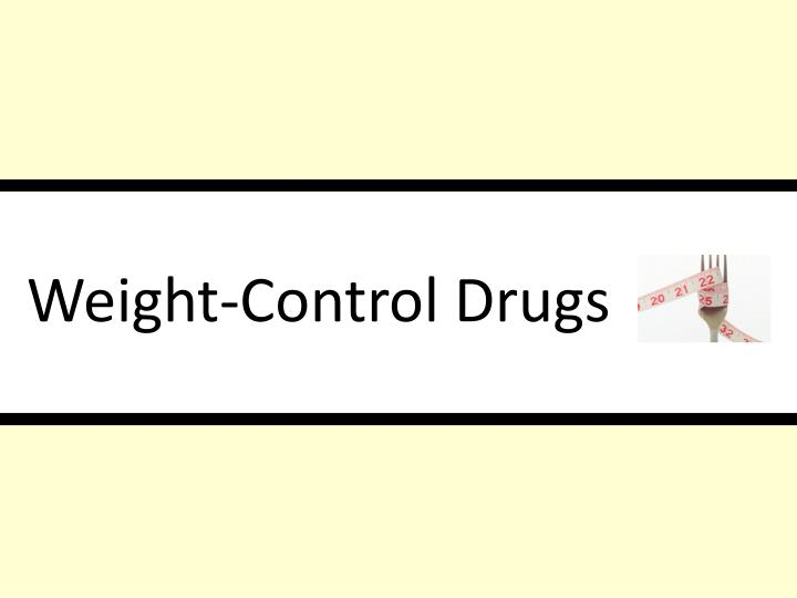 Weight-Control Drugs