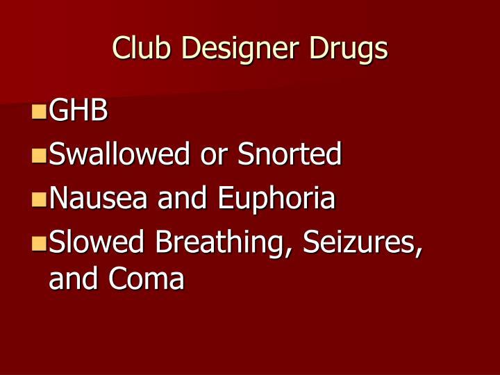 Club Designer Drugs