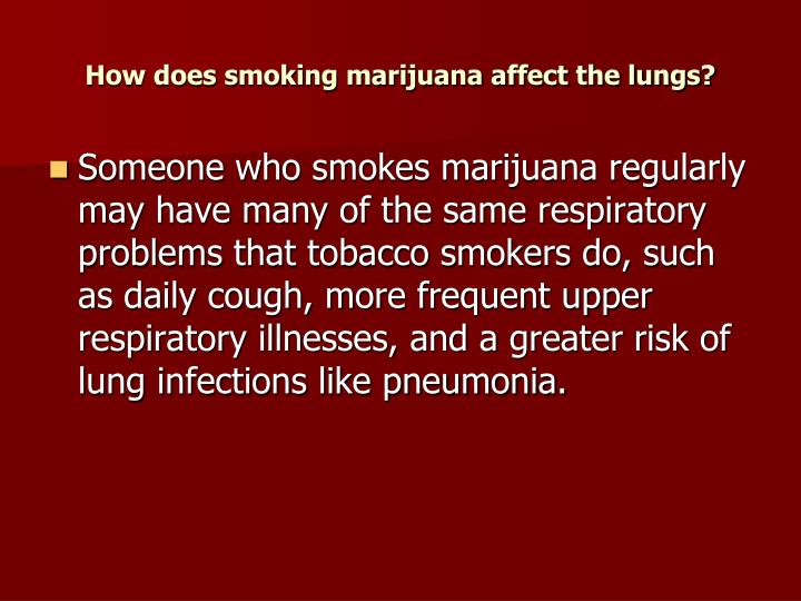 How does smoking marijuana affect the lungs?