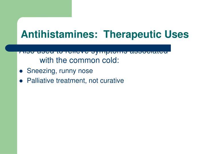 Antihistamines:  Therapeutic Uses