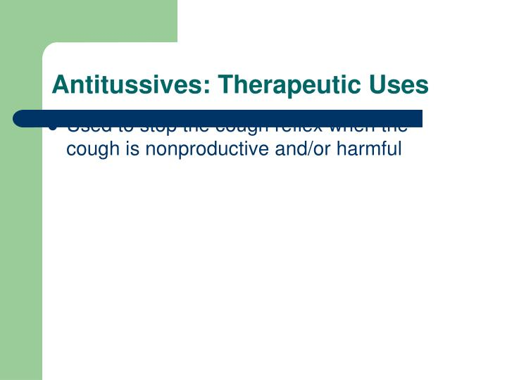 Antitussives: Therapeutic Uses