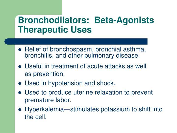 Bronchodilators:  Beta-Agonists Therapeutic Uses