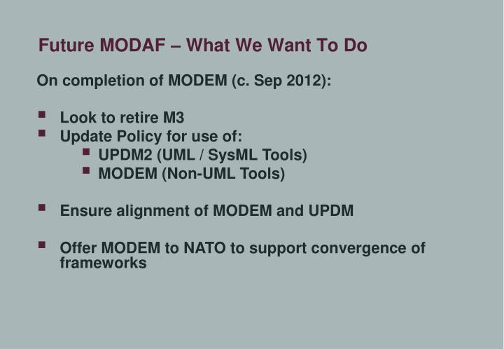 Future MODAF – What We Want To Do