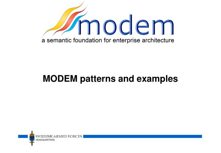 MODEM patterns and examples