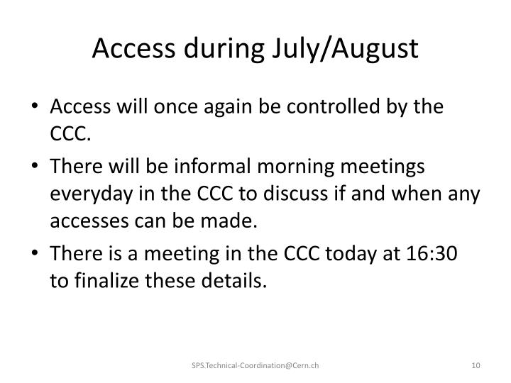 Access during July/August