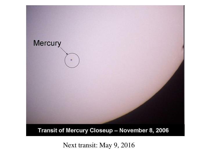 Next transit: May 9, 2016