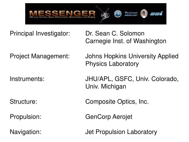 Principal Investigator: Dr. Sean C. Solomon Carnegie Inst. of Washington