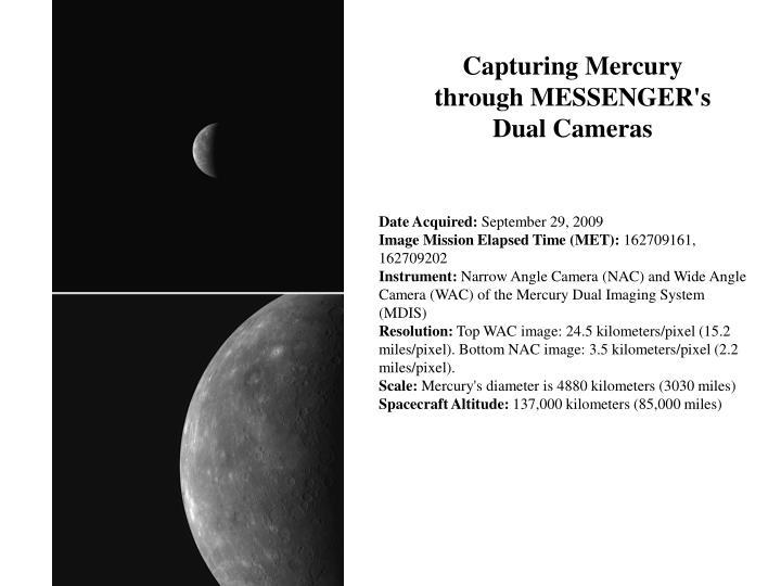 Capturing Mercury through MESSENGER's Dual Cameras
