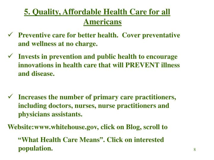 5. Quality, Affordable Health Care for all Americans