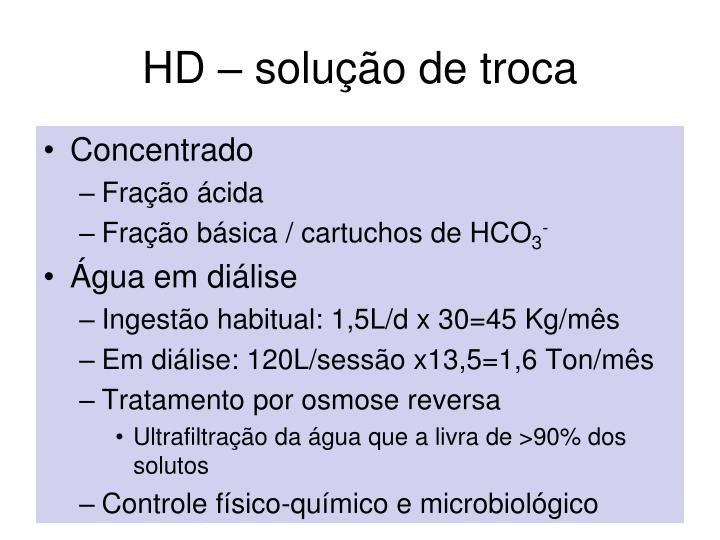 HD – solução de troca