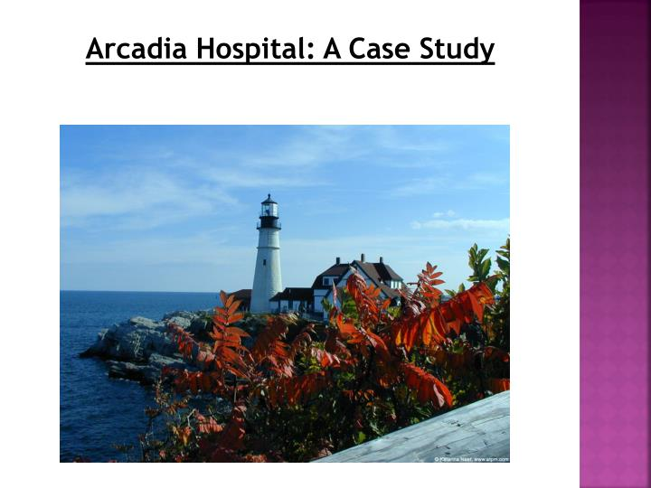 Arcadia Hospital: A Case Study