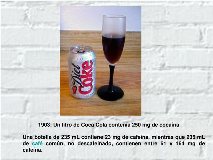 1903: Un litro de Coca Cola contenía 250 mg de cocaína