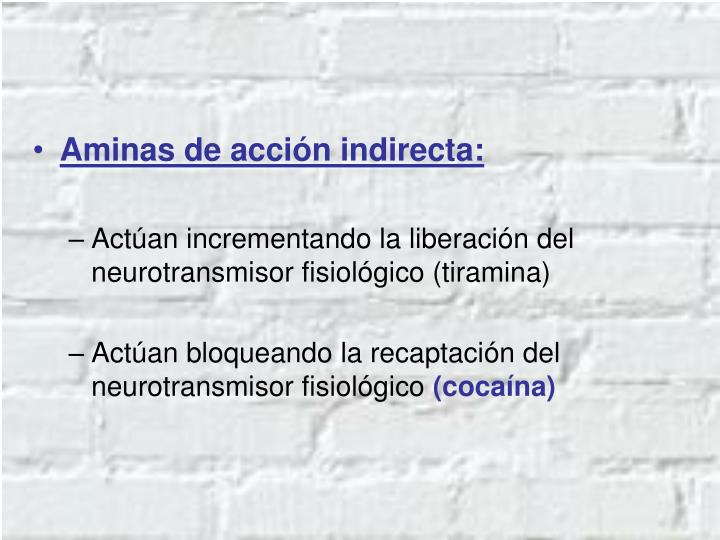 Aminas de acción indirecta: