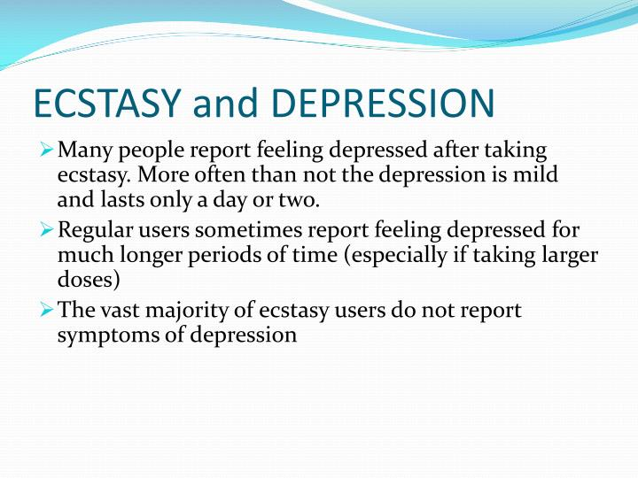 ECSTASY and DEPRESSION