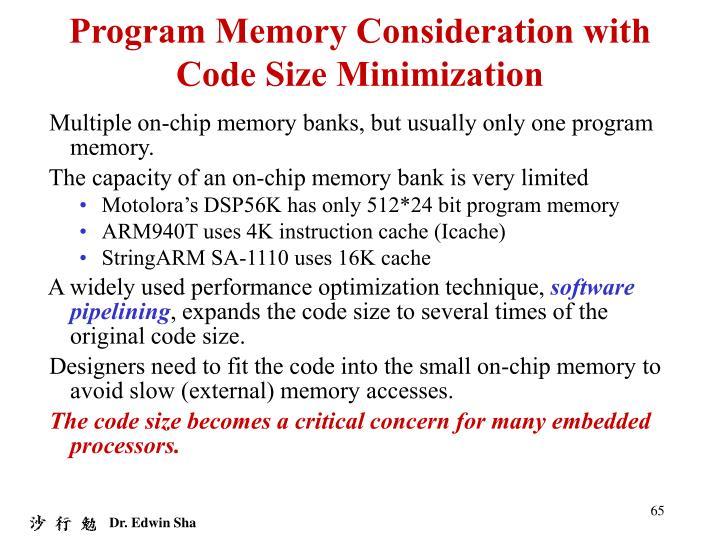 Program Memory Consideration with Code Size Minimization