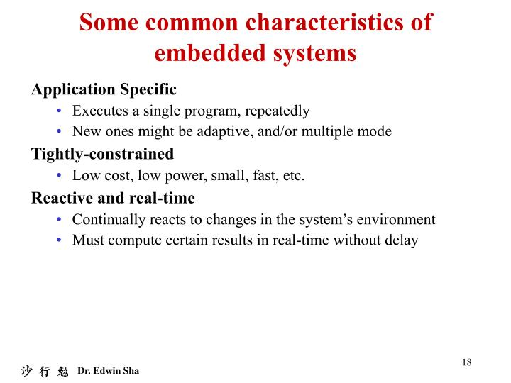 Some common characteristics of embedded systems