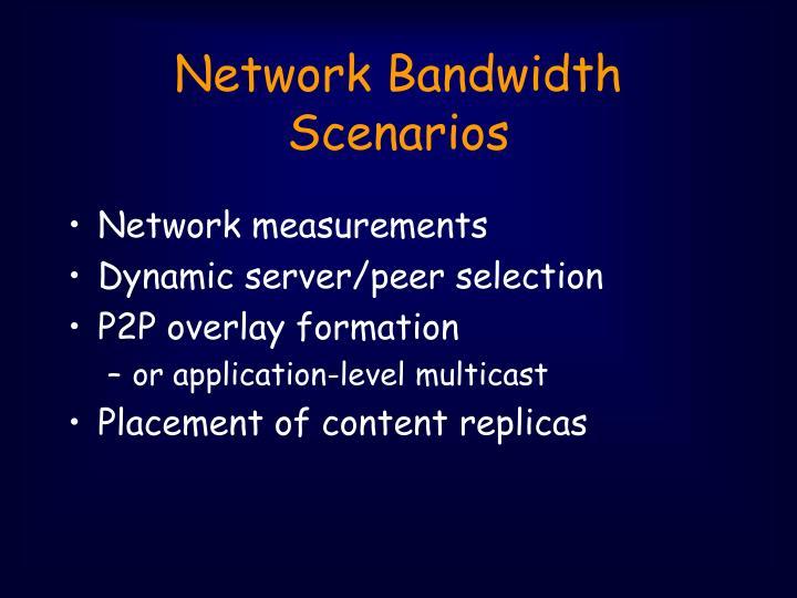 Network Bandwidth Scenarios