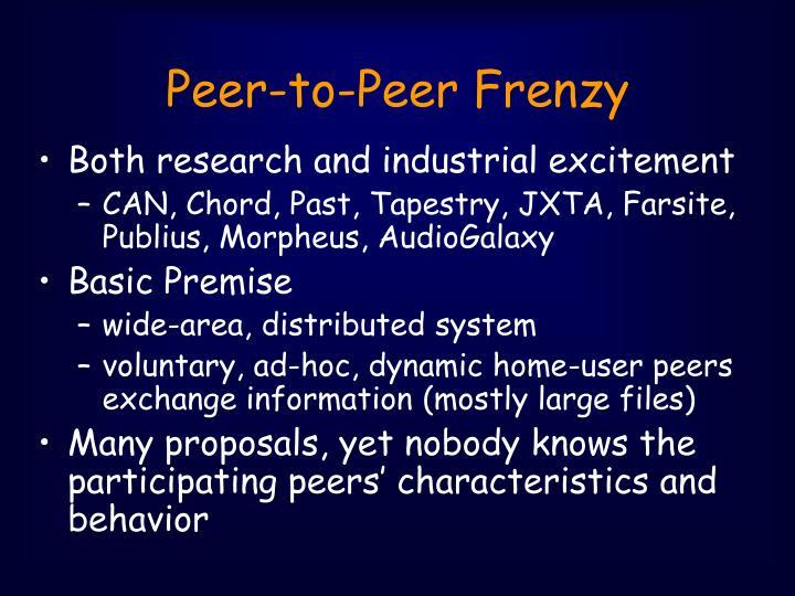 Peer-to-Peer Frenzy