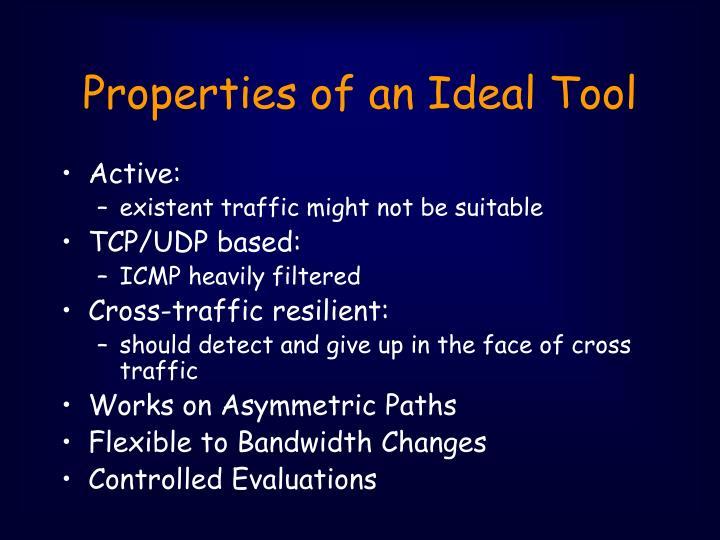 Properties of an Ideal Tool