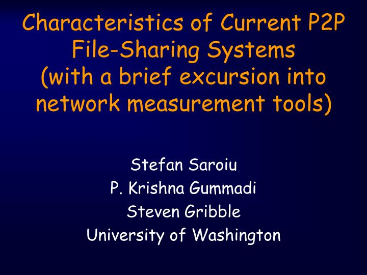 Characteristics of Current P2P File-Sharing Systems