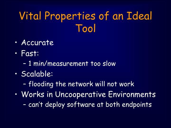 Vital Properties of an Ideal Tool