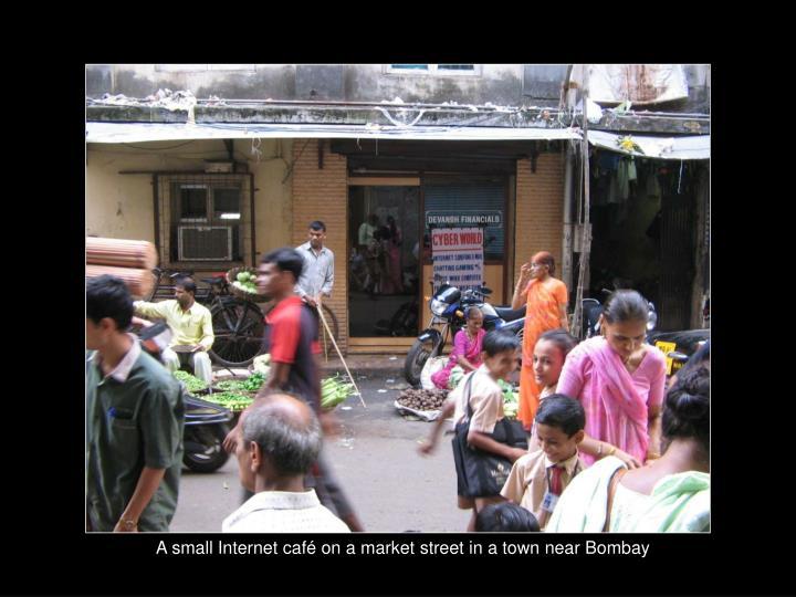 A small Internet café on a market street in a town near Bombay