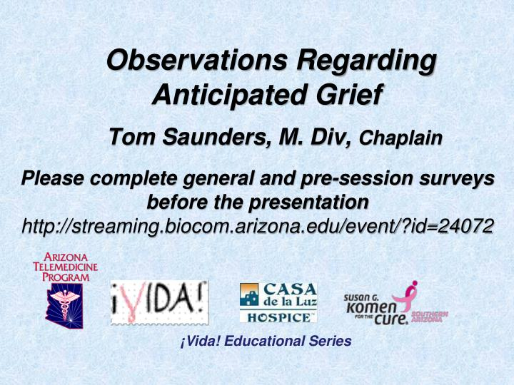 Observations regarding anticipated grief