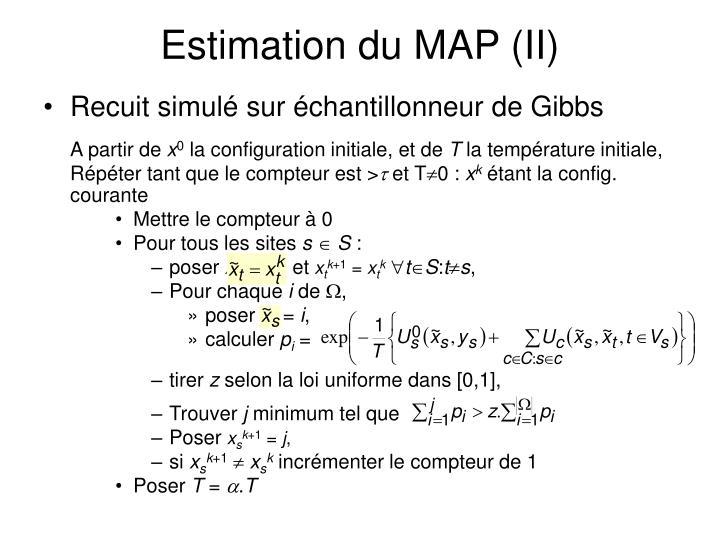 Estimation du MAP (II)