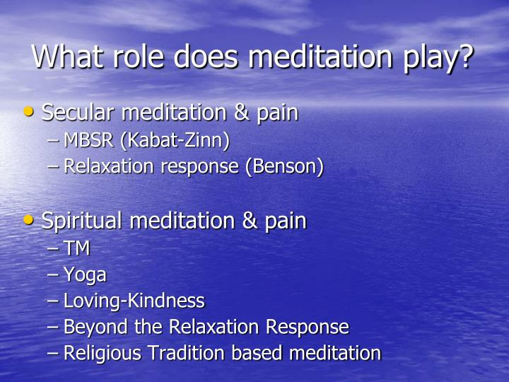 What role does meditation play?