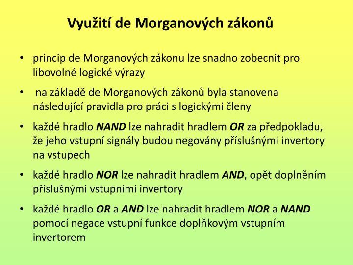 princip de Morganových zákonu lze snadno zobecnit pro libovolné logické