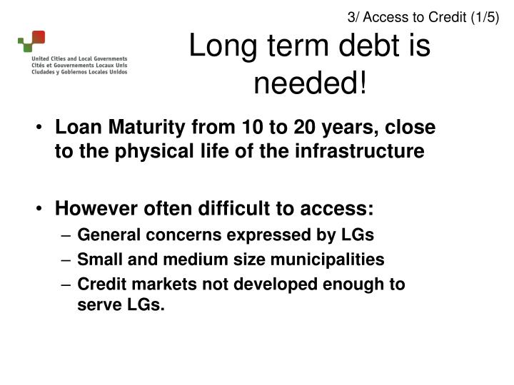 Loan Maturity from 10 to 20 years, close to the physical life of the infrastructure