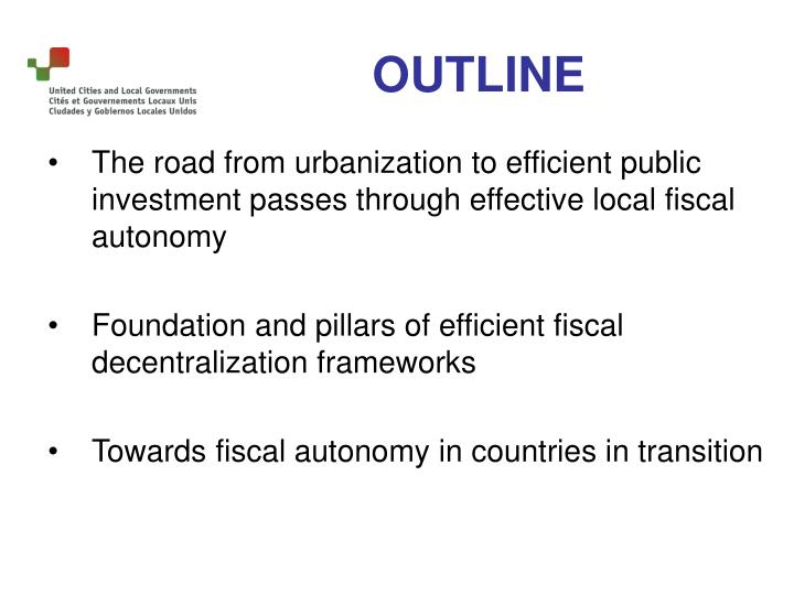 The road from urbanization to efficient public investment passes through effective local fiscal autonomy