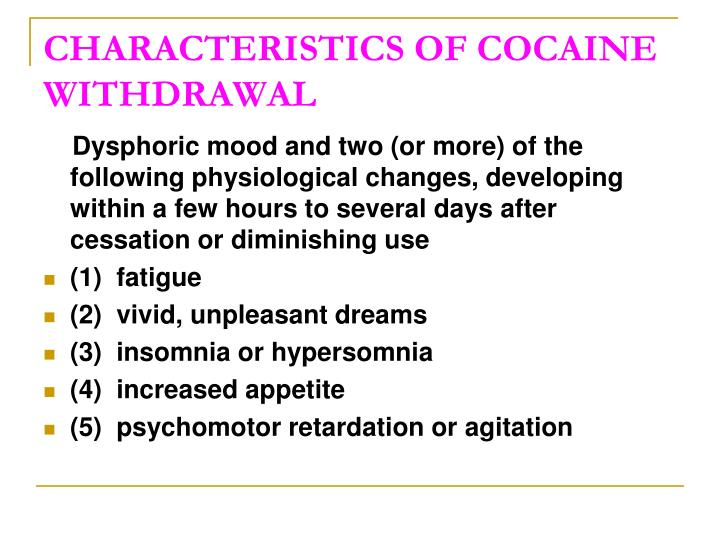CHARACTERISTICS OF COCAINE WITHDRAWAL