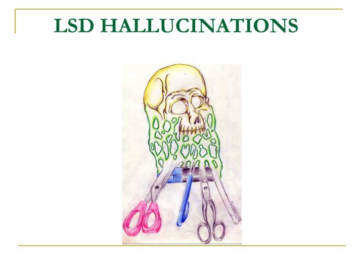 LSD HALLUCINATIONS