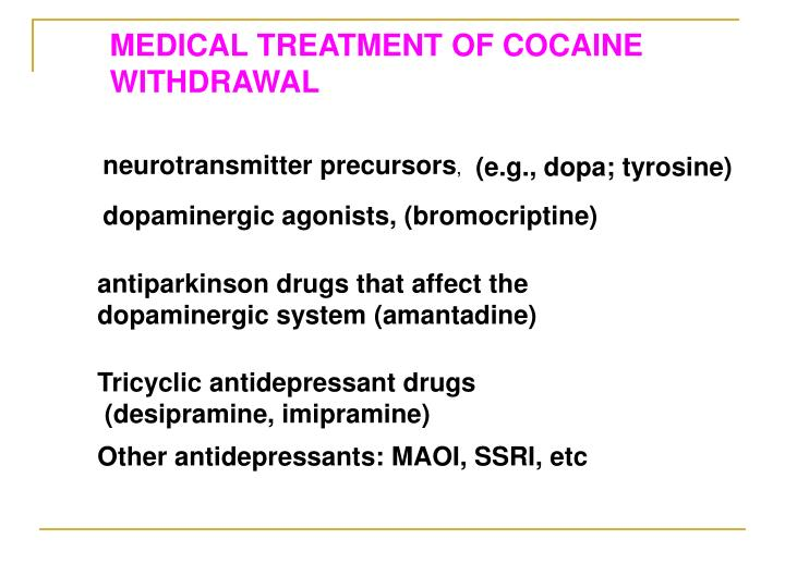 MEDICAL TREATMENT OF COCAINE WITHDRAWAL