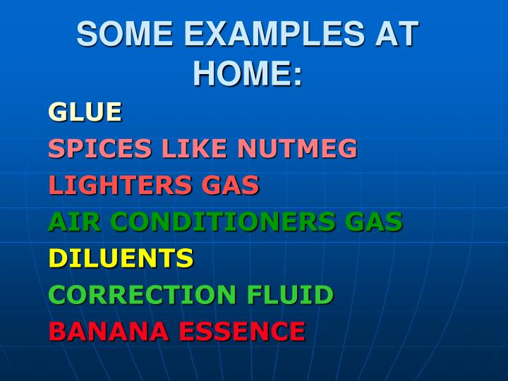 SOME EXAMPLES AT HOME: