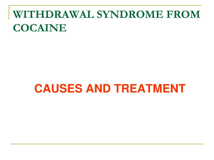 WITHDRAWAL SYNDROME FROM COCAINE